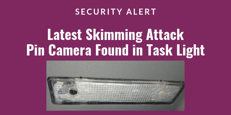 Skimming Attacks with Task Light Pin Camera